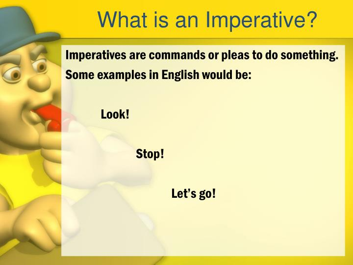What is an Imperative?