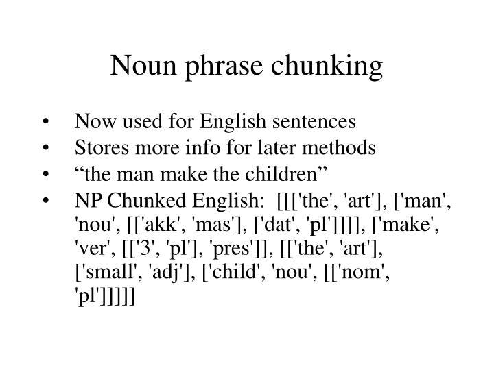 Noun phrase chunking