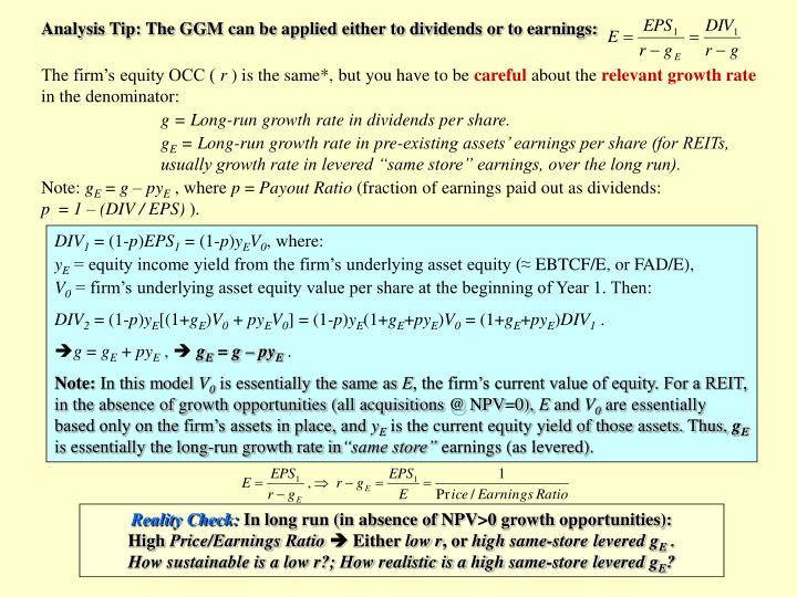 Analysis Tip: The GGM can be applied either to dividends or to earnings: