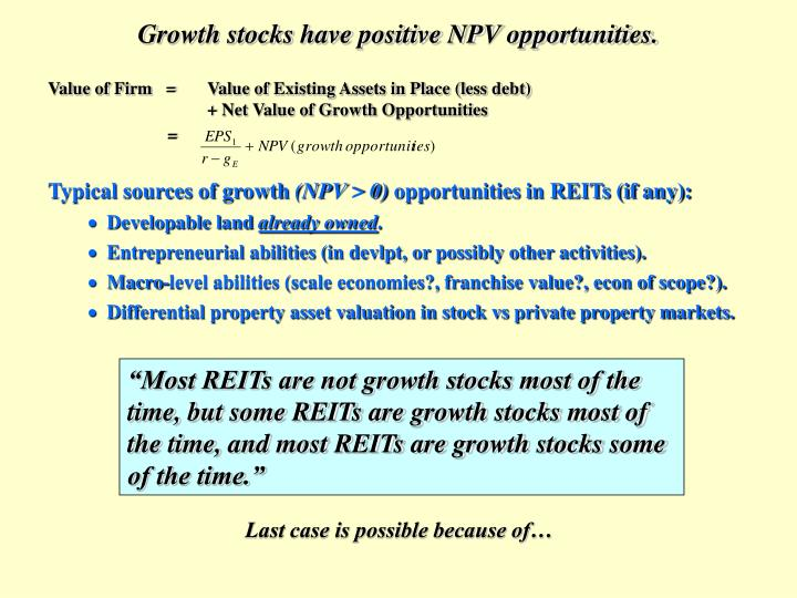 """Most REITs are not growth stocks most of the time, but some REITs are growth stocks most of the time, and most REITs are growth stocks some of the time."""