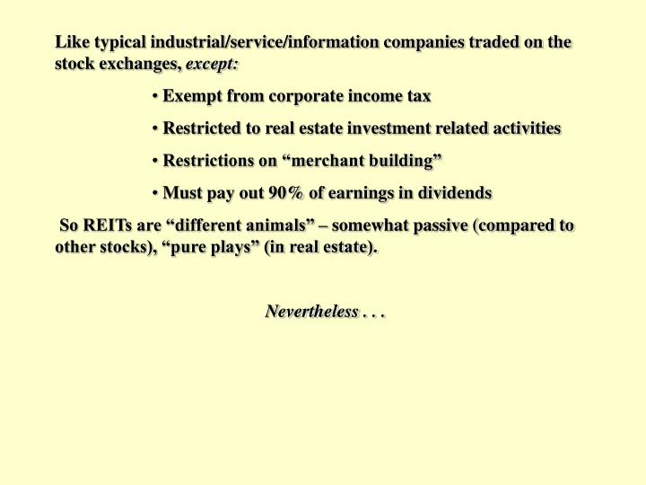 Like typical industrial/service/information companies traded on the stock exchanges,