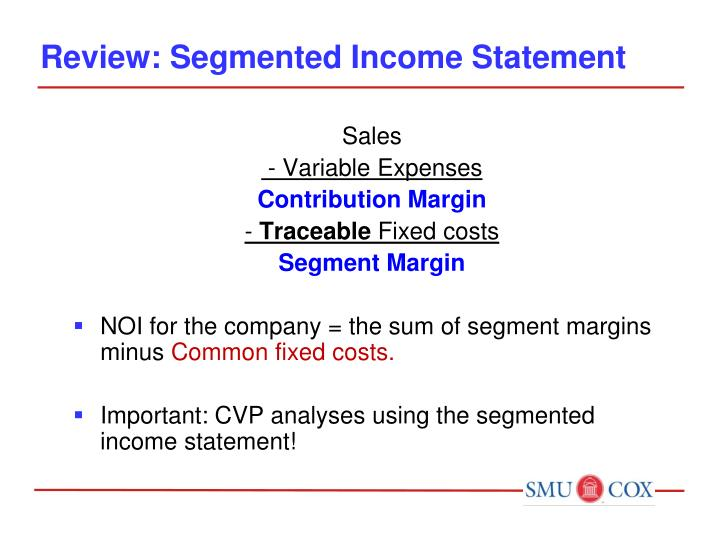 Review: Segmented Income Statement