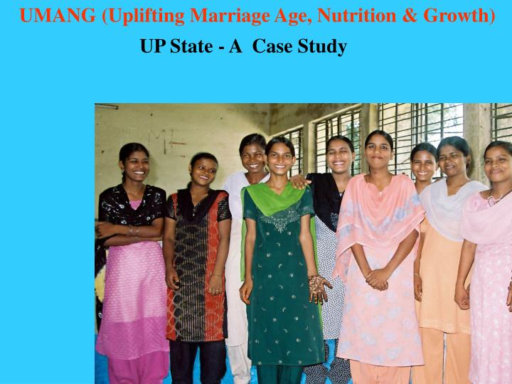 UMANG (Uplifting Marriage Age, Nutrition & Growth)