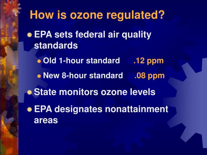 How is ozone regulated?