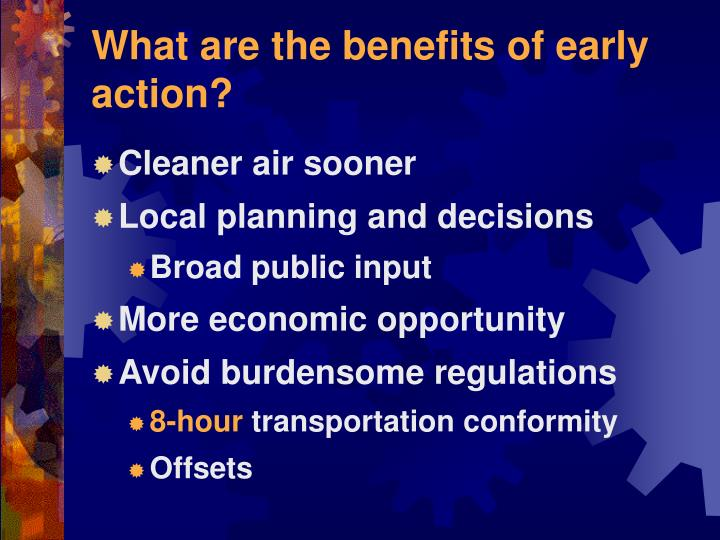 What are the benefits of early action?