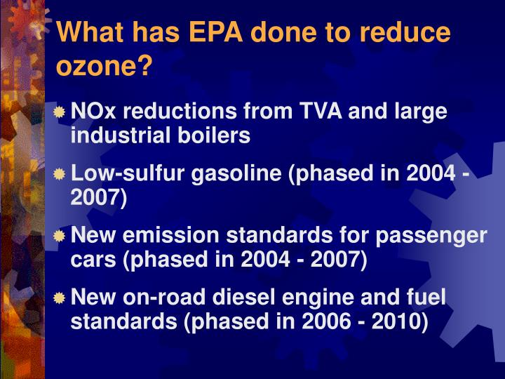 What has EPA done to reduce ozone?