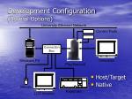 development configuration several options