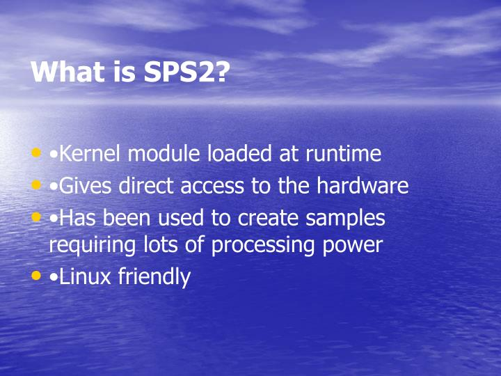 What is SPS2?
