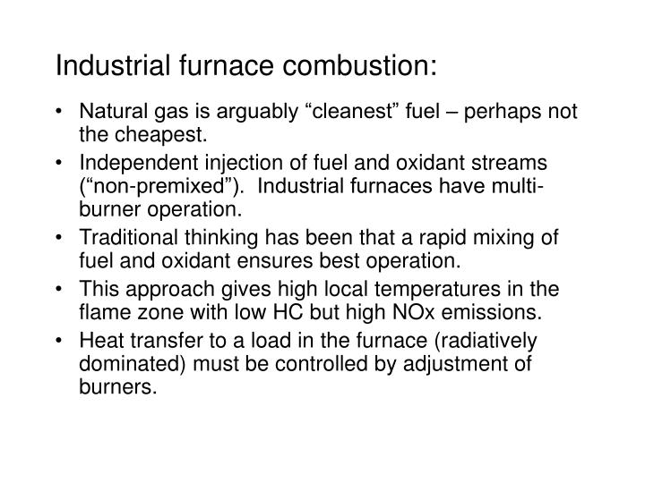Industrial furnace combustion: