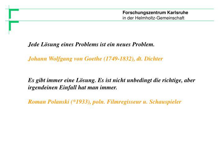 Jede Lösung eines Problems ist ein neues Problem.