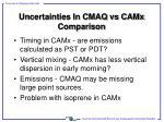 uncertainties in cmaq vs camx comparison
