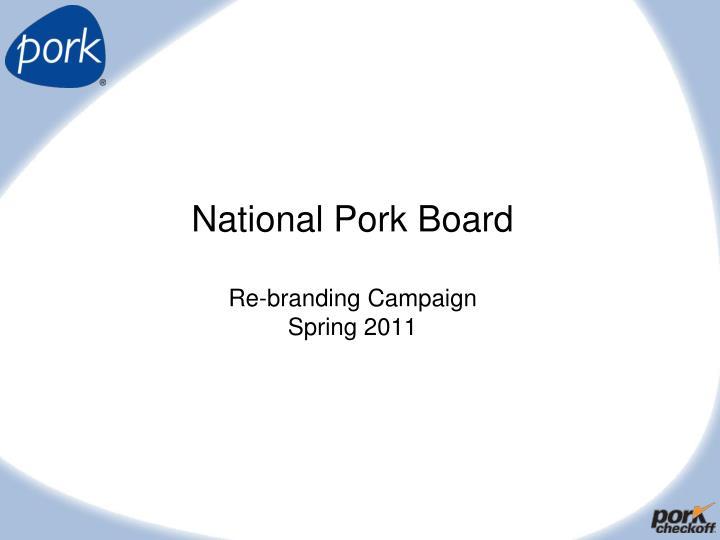 national pork board re branding campaign spring 2011