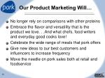 our product marketing will