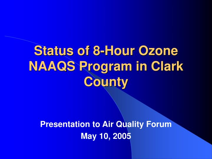 Status of 8 hour ozone naaqs program in clark county