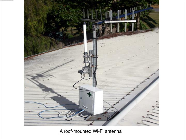 A roof-mounted Wi-Fi antenna