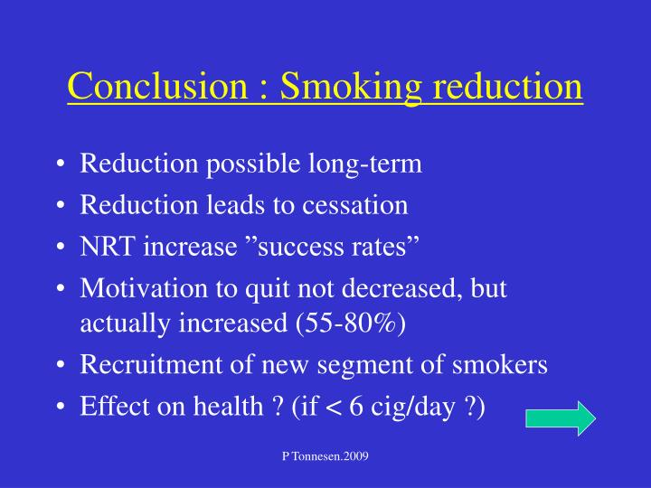 Conclusion : Smoking reduction