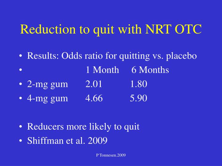 Reduction to quit with NRT OTC