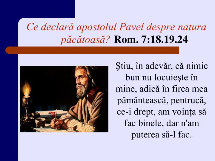 Ce declară apostolul Pavel despre natura păcătoasă?