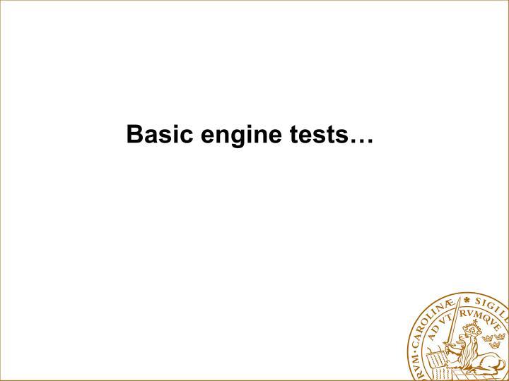 Basic engine tests…