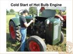 cold start of hot bulb engine