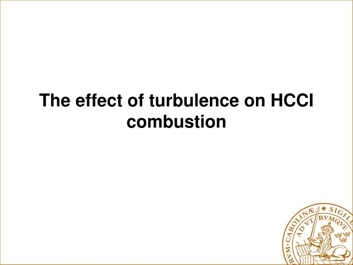 The effect of turbulence on HCCI combustion