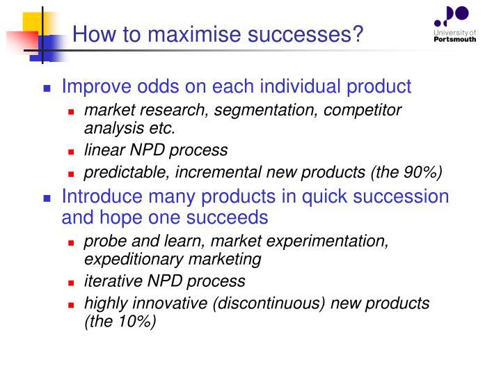 How to maximise successes?