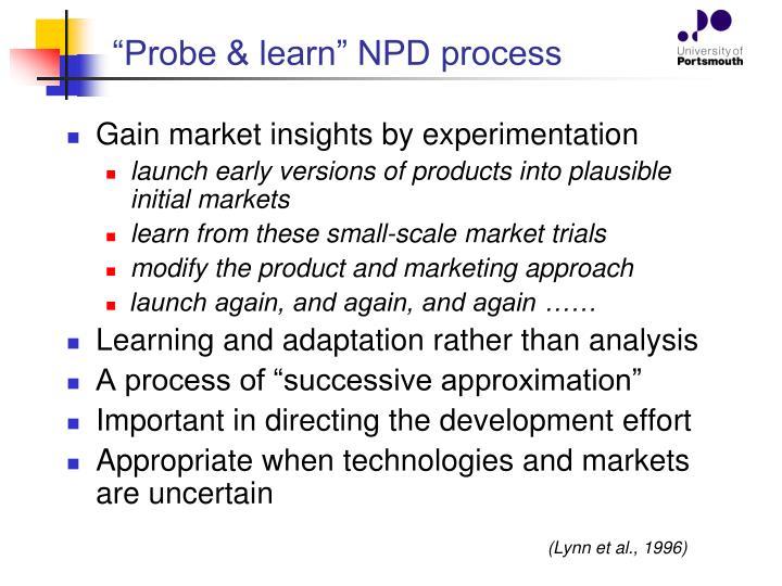"""""""Probe & learn"""" NPD process"""