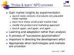 probe learn npd process