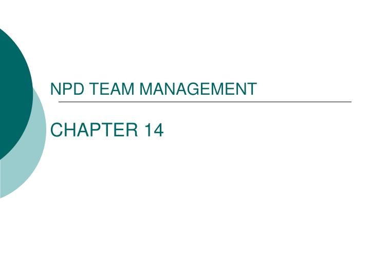 NPD TEAM MANAGEMENT
