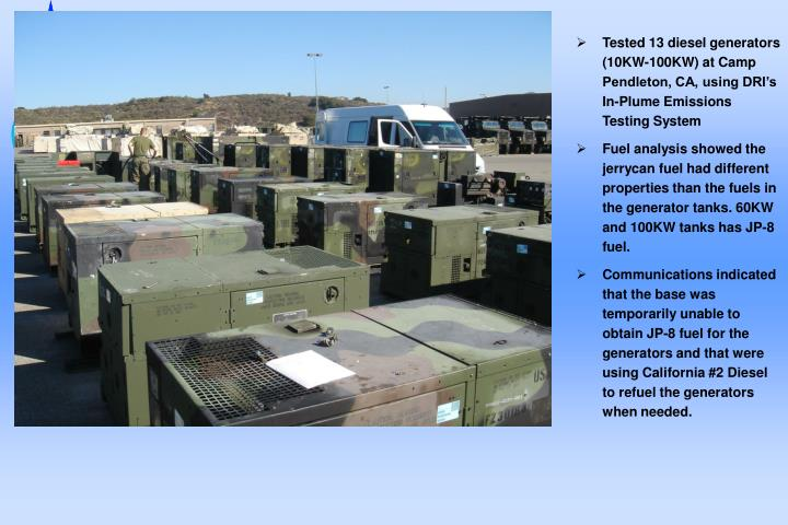 Tested 13 diesel generators (10KW-100KW) at Camp Pendleton, CA, using DRI's In-Plume Emissions Testing System