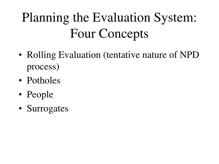 Planning the Evaluation System: Four Concepts