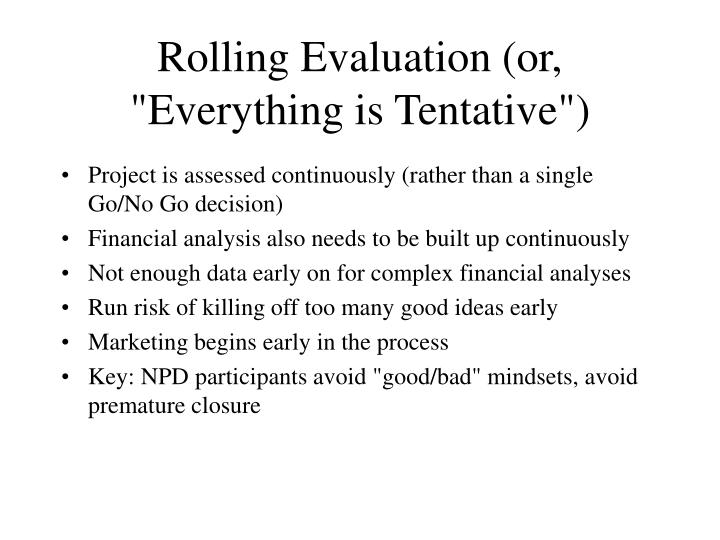"""Rolling Evaluation (or, """"Everything is Tentative"""")"""