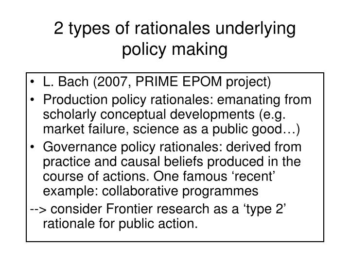 2 types of rationales underlying policy making