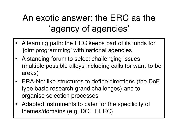 An exotic answer: the ERC as the 'agency of agencies'