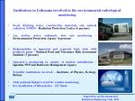 i nstitutions in lithuania involved in the environmental radiological monitoring