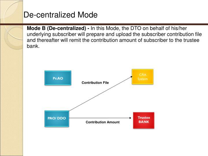 De-centralized Mode