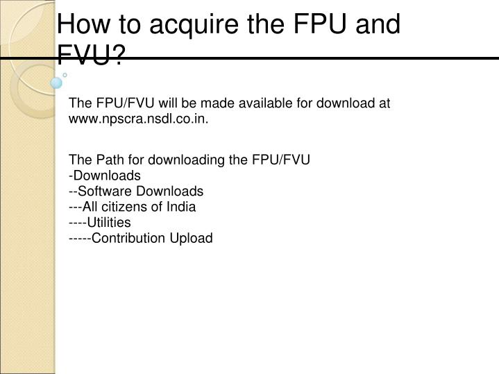 How to acquire the FPU and FVU?