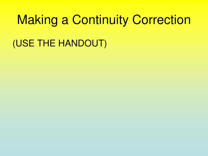 Making a Continuity Correction