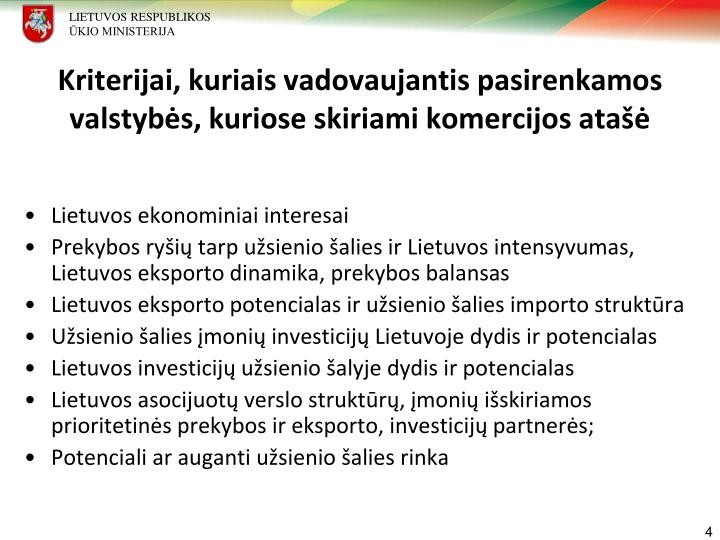 Kriterijai, kuriais vadovaujantis pasirenkamos valstybės, kuriose skiriami komercijos atašė