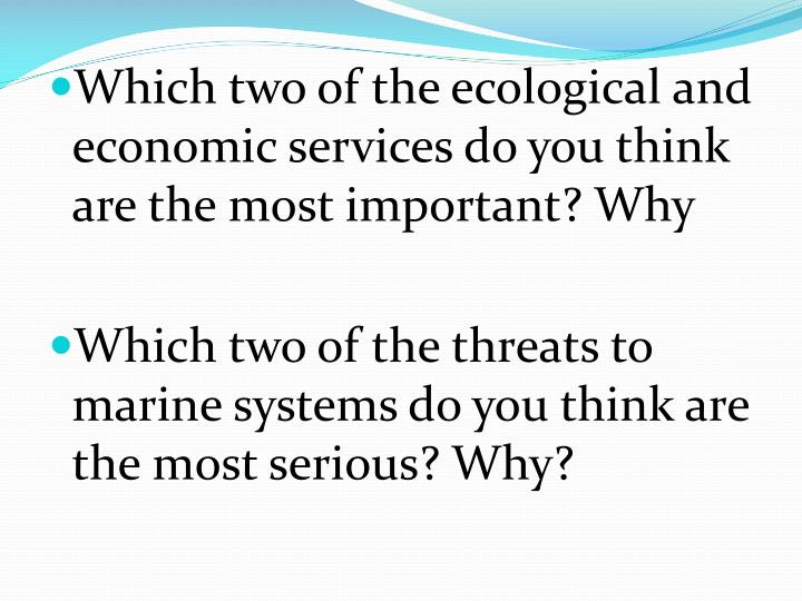 Which two of the ecological and economic services do you think are the most important? Why
