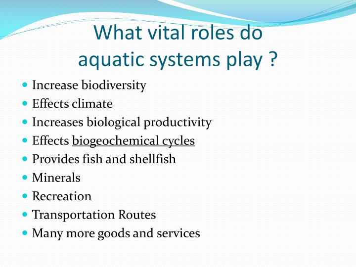 What vital roles do