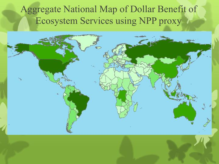 Aggregate National Map of Dollar Benefit of Ecosystem Services using NPP proxy