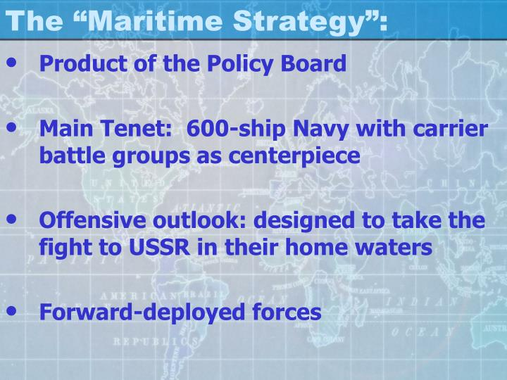 "The ""Maritime Strategy"":"
