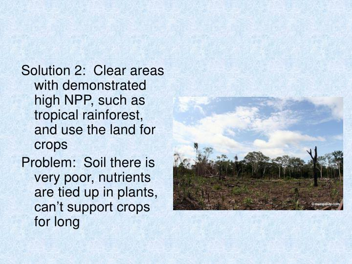 Solution 2:  Clear areas with demonstrated high NPP, such as tropical rainforest, and use the land for crops