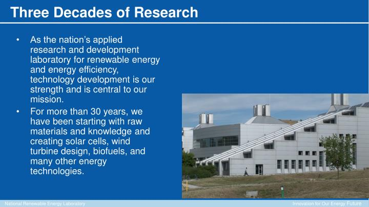 As the nation's applied research and development laboratory for renewable energy and energy efficiency, technology development is our strength and is central to our mission.