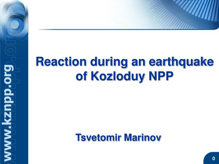 Reaction during an earthquake of