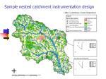 sample nested catchment instrumentation design