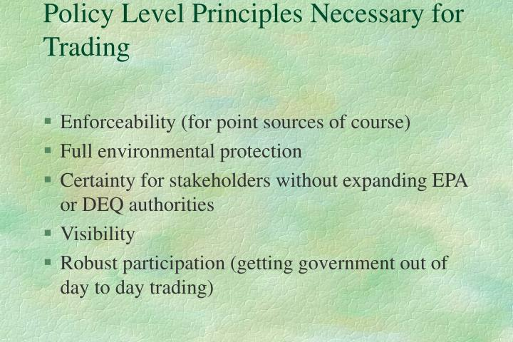 Policy Level Principles Necessary for Trading