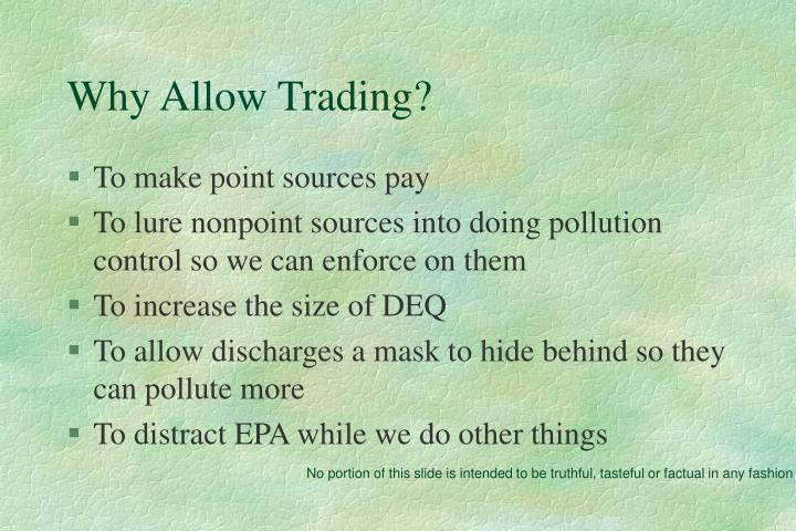 Why Allow Trading?