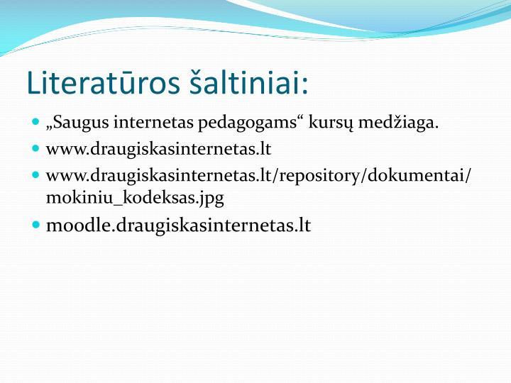 Literatūros šaltiniai: